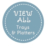 Trays & Platters