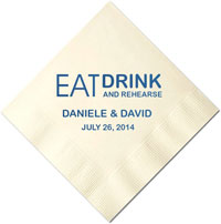 Personalized Napkins - Eat Drink Rehearse