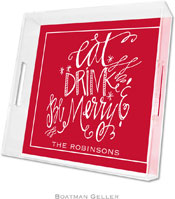 Boatman Geller Lucite Trays - Eat Drink Be Merry (Square - Panel)